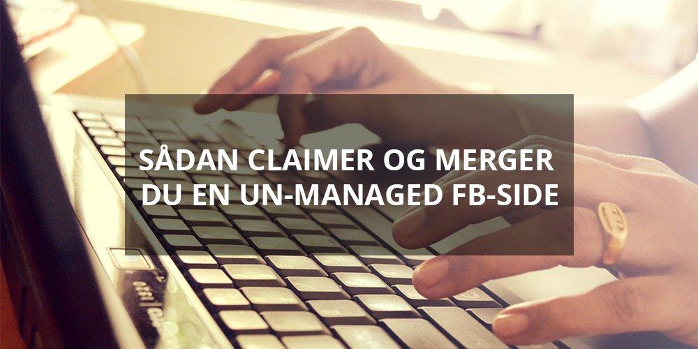 Sådan claimer og merger du en un-managed FB-side