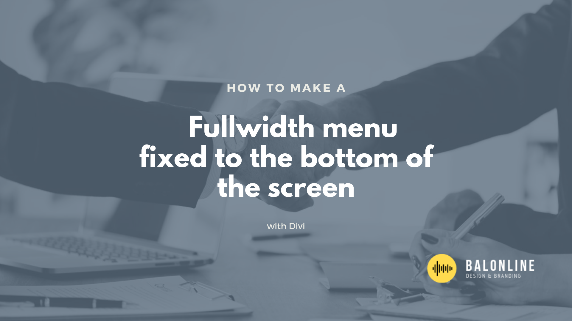 How to make a fullwidth menu fixed to the bottom of the screen with Divi